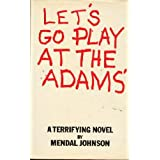 Let's Go Play at the Adams'by Mendal Johnson