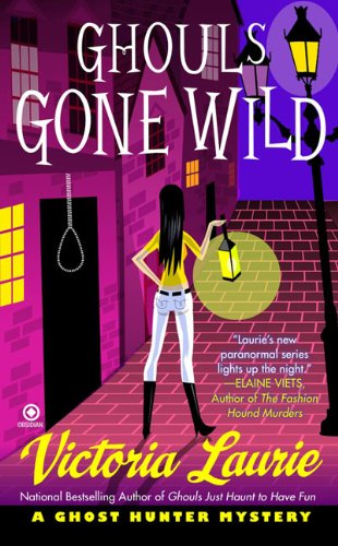 Ghouls Gone Wild (Ghost Hunter Mysteries, No. 4), Victoria Laurie