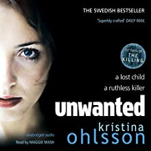 Unwanted (       UNABRIDGED) by Kristina Ohlsson Narrated by Maggie Mash