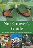 Nut Grower's Guide: The Complete Handbook for Producers and Hobbyists (Landlinks Press)