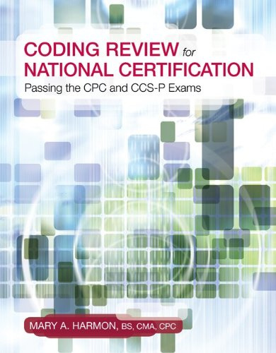 Coding Review for National Certification: Passing the CPC and CCS-P Exams