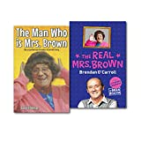 Brian Beacom Mrs Brown Collection 2 Books Set, (The Real Mrs. Brown: The Authorised Biography of Brendan O'Carroll and The Man Who is Mrs.Brown: The Unauthorised Brendan O'Carroll Story)