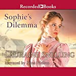 Sophie's Dilemma: Daughters of Blessing, Book 2 | Lauraine Snelling