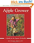 The Apple Grower: A Guide for the Org...