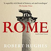 Rome Audiobook by Robert Hughes Narrated by David Timson