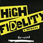 High Fidelity A Musical Comed