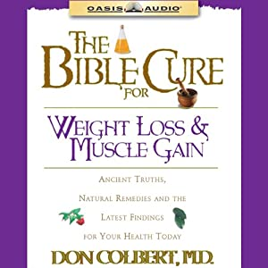 The Bible Cure for Weight Loss and Muscle Gain Audiobook