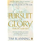 The Pursuit of Glory: Europe 1648-1815by Tim Blanning