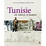 Tunisie un siècle d'images