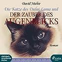 Die Katze des Dalai Lama und der Zauber des Augenblicks Hörbuch von David Michie Gesprochen von: Beate Rysopp