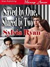 Saved by One, Shared by Two (Siren Publishing Menage Amour)