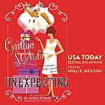 Unexpecting: The Case Files of Dr. Matilda Schmidt, Paranormal Psychologist | Cynthia St. Aubin