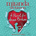 A Parcel for Anna Browne (       UNABRIDGED) by Miranda Dickinson Narrated by Clare Corbett