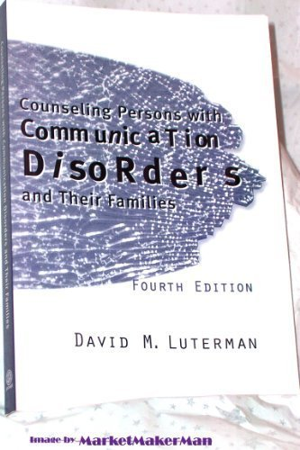 Counseling Persons with Communication Disorders and Their...