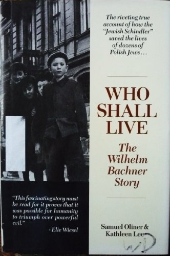 Who Shall Live: The Wilhelm Bachner Story