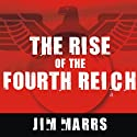 The Rise of the Fourth Reich: The Secret Societies That Threaten to Take Over America (       UNABRIDGED) by Jim Marrs Narrated by Paul Boehmer