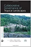 img - for Collaborative Governance of Tropical Landscapes (The Earthscan Forest Library) book / textbook / text book