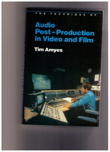 The Technique of Audio Post-Production in Video and Film