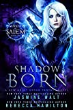 Shadow Born: a New Adult Urban Fantasy Novel (Shadows of Salem Book 1) (English Edition)
