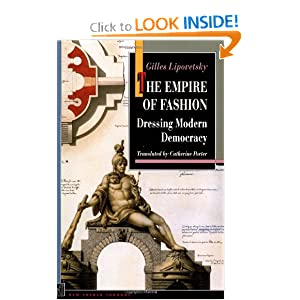The Empire of Fashion: Dressing Modern Democracy (New French Thought Series) [Paperback]