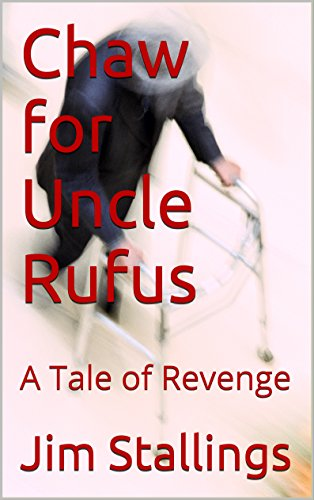 free kindle book Chaw for Uncle Rufus: A Tale of Revenge (Enigmatic Short Works Book 6)