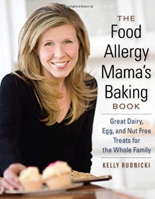 The Food Allergy Mamas Baking Book Great Dairy- Egg- And Nut-free Treats For The Whole Family