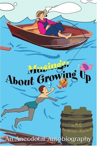 Musings: About Growing Up, an Anecdotal Autobiography