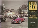 Watkins Glen 1948-1952: The Definitive Illustrated History