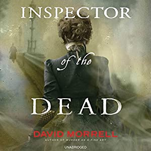Inspector of the Dead (       UNABRIDGED) by David Morrell Narrated by Matthew Wolf