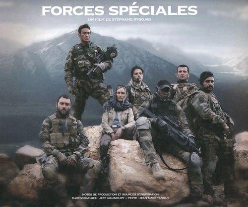 Forces spéciales, notes de production et sources d'inspiration : Le livre du film de Stéphane Rybojad
