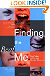 Finding the Real Me: True Tales of Se...