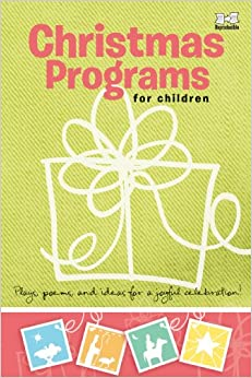 Christmas programs for children plays poems and ideas for a joyful
