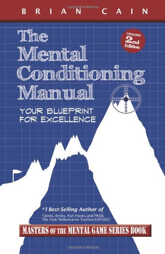 The Mental Conditioning Manual: Your Blueprint For Excellence (Masters Of The Mental Game)