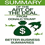 Summary of The Art of the Deal from Donald Trump |  Better Business Summaries