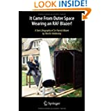 It Came From Outer Space Wearing an RAF Blazer!: A Fan's Biography of Sir Patrick Moore