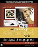 The Photoshop Elements 4 Book for Digital Photographers (0321384830) by Scott Kelby