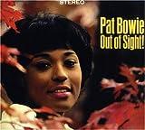 echange, troc Pat Bowie - Out Of Sight ! - Feelin' Good !