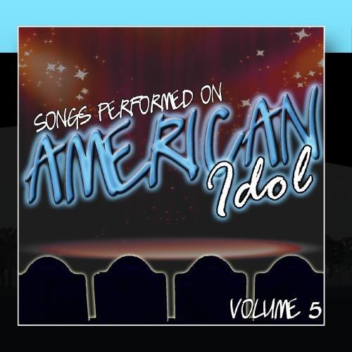 songs-performed-on-american-idol-volume-5