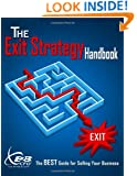 The Exit Strategy Handbook: The BEST Guide for Selling Your Business.