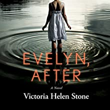 Evelyn, After: A Novel Audiobook by Victoria Helen Stone Narrated by Tanya Eby