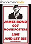 LIVE AND LET DIE: JAMES BOND 007 MOVI...