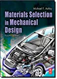 Materials Selection in Mechanical Design, Fourth Edition (1856176630) by Ashby, Michael F.