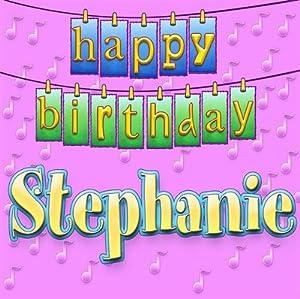 Happy Birthday Stephanie - Happy Birthday Stephanie - Amazon.com Music