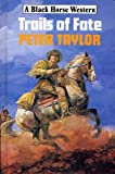 Trails of Fate (Black Horse Western) (0709049188) by Taylor, Peter