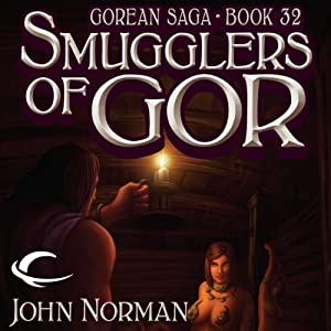 Smugglers of Gor: Gorean Saga, Book 32 | [John Norman]
