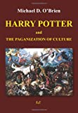 Harry Potter and the Paganization of Culture (8362207019) by Michael D. O'Brien