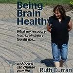 Being Brain Healthy | Ruth Curran MS