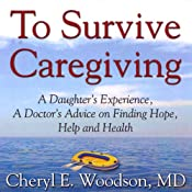 To Survive Caregiving: Finding Hope, Help and Health | [Cheryl Woodson]