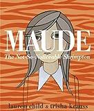 Maude: The Not-So-Noticeable Shrimpton (0141342781) by Child, Lauren