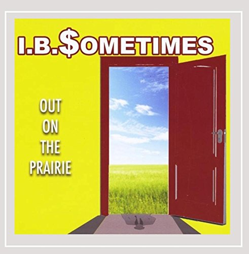 I B Sometimes - Out On the Prairie [Explicit]